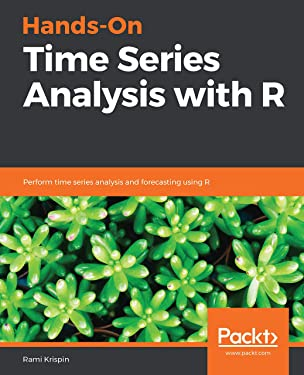 Hands-On Time Series Analysis with R: Perform time series analysis and forecasting using R