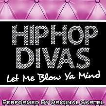 Hip Hop Divas: Let Me Blow Ya Mind