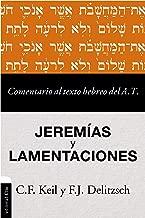 Comentario al texto hebreo del Antiguo Testamento - Jeremías y Lamentaciones (Spanish Edition)