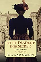 Let the Dead Keep Their Secrets (A Gilded Age Mystery Book 3)