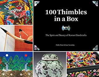 100 Thimbles in a Box: The Spirit and Beauty of Korean Handicrafts (Seoul Selection Guides)