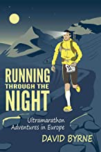 Running through the night: Ultramarathon Adventures in Europe