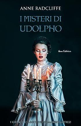 I misteri di Udolpho - #1 Serie I grandi classici del romanzo gotico