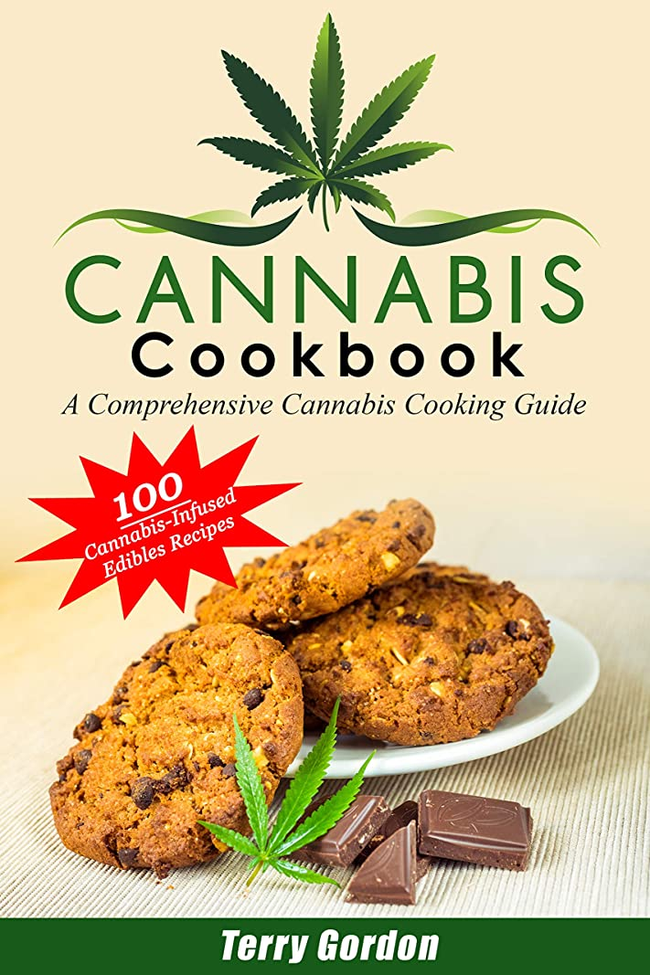 Cannabis Cookbook: A Comprehensive Cannabis Cooking Guide with 100 Recipes for Cannabis-Infused Edibles, for Breakfast, Lunch, Dinner, Desserts, Snacks, ... Beverages, & Cocktails (English Edition)