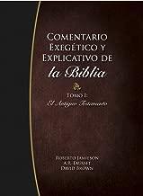 Comentario Exegetico y Explicativo de La Biblia: Tomo I, El Antiguo Testamento (Spanish Edition)