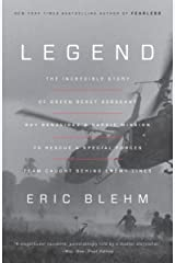 Legend: The Incredible Story of Green Beret Sergeant Roy Benavidez's Heroic Mission to Rescue a Special Forces Team Caught Behind Enemy Lines Kindle Edition