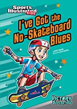 I've Got the No-Skateboard Blues (Sports Illustrated Kids Victory School Superstars)
