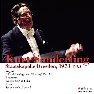 ザンデルリング & シュターツカペレ・ドレスデン 1 ~ ワーグナー : ニュルンベルクのマイスタージンガー | ベートーヴェン : 交響曲 第8番 | ブラームス : 交響曲 第1番 (Kurt Sanderling & Staatskape...