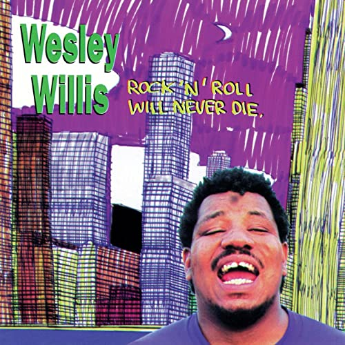 Rock N Roll Will Never Die By Wesley Willis On Amazon Music Amazon Com