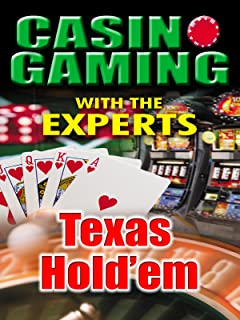 Casino Gaming With the Experts: Texas Hold'Em