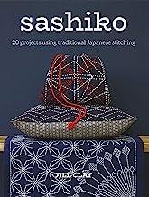 Clay, J: Sashiko: 20 Projects Using Traditional Japanese Sti
