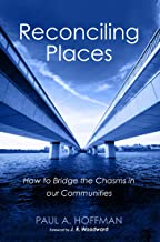 Reconciling Places: How to Bridge the Chasms in our Communities