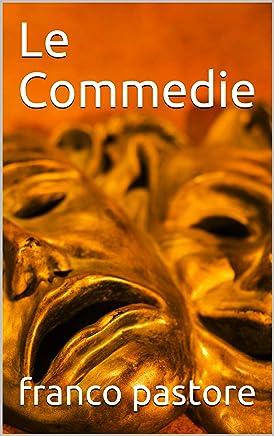 Le Commedie (Teatro Vol. 4)