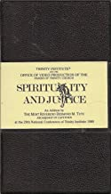 Spirituality and Justice: An Address By The Most Reverend Desmond M. Tutu, Archbishop of Capetown, at the 20th National Conference of Trinity Institute 1989