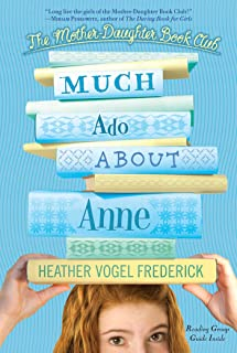 Much Ado About Anne (The Mother-Daughter Book Club)
