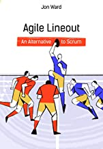 Agile Lineout: An alternative to Scrum (English Edition)