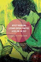 Affect Theory and Literary Critical Practice: A Feel for the Text (Palgrave Studies in Affect Theory and Literary Criticism)