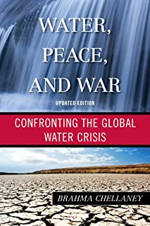 Water, Peace, and War: Confronting the Global Water Crisis (Globalization)