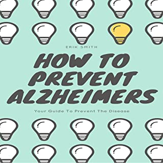 How to Prevent Alzheimers: Your Guide to Prevent the Disease