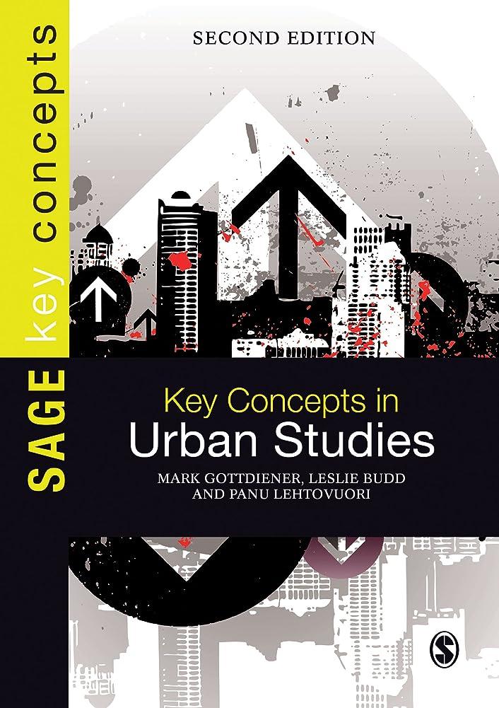 決定聖なる先駆者Key Concepts in Urban Studies (SAGE Key Concepts series) (English Edition)