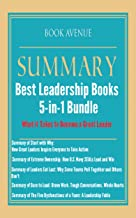 Summaries of the Best Leadership Books | 5-in-1 Bundle | What it Takes to Become a Great Leader: Start with Why, Extreme Ownership, Leaders Eat Last, Dare to Lead & The Five Dysfunctions of a Team