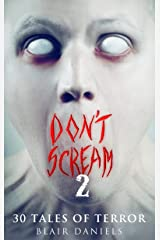 Don't Scream 2: 30 More Tales to Terrify Kindle Edition