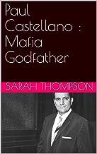 Paul Castellano : Mafia Godfather