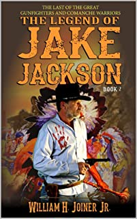 A Classic Western: The Legend of Jake Jackson: The Last Of The Great Gunfighters: Book Two: Gunfighter Western Adventure (A Jake Jackson: Gunfighter Western 2) (English Edition)