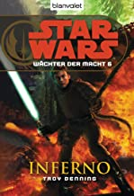 Star Wars Wächter der Macht 6: Inferno (German Edition)