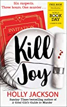 Kill Joy - World Book Day 2021: Thrilling prequel story to the Sunday Times bestselling A Good Girl's Guide to Murder seri...