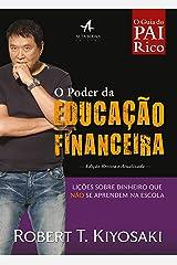 O Poder da Educação Financeira: Lições sobre dinheiro que não se aprendem na escola (Pai Rico) eBook Kindle
