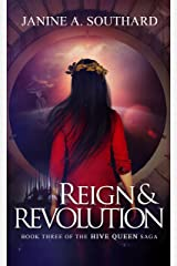 Reign & Revolution (The Hive Queen Saga Book 3) Kindle Edition