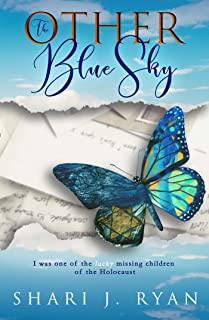 The Other Blue Sky: Surviving the Holocaust