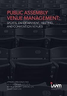 Public Assembly Venue Management: Sports, Entertainment, Meeting, and Convention Venues