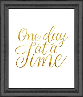 Simply Remarkable One Day at A Time Poster Print Photo Quality - Inspirational Wall Art for Alcoholics Anonymous, AA, Narcotics Anonymous, NA - Made in USA (8x10, Gold)