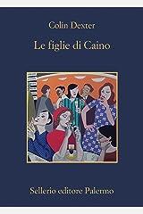 Le figlie di Caino (L'ispettore Morse Vol. 11) Formato Kindle