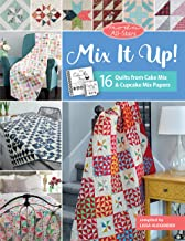 Moda All-Stars - Mix It Up!: 16 Quilts from Cake Mix and Cupcake Mix Papers