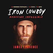 Iron Cowboy - Redefine Impossible best Triathlon Books