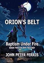 Orion's Belt: Baptism Under Fire