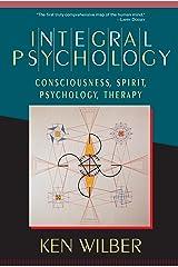 Integral Psychology: Consciousness, Spirit, Psychology, Therapy (English Edition) Kindle Ausgabe