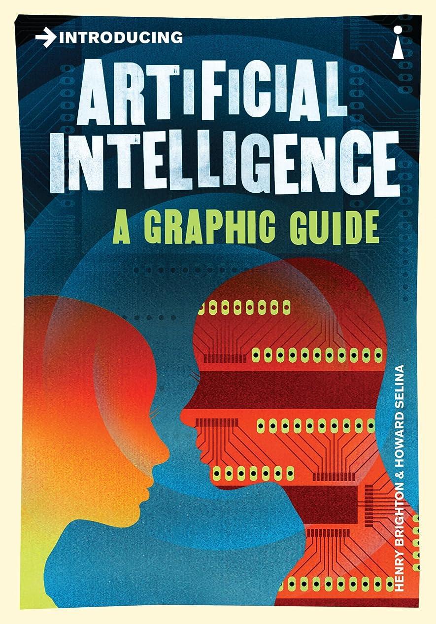 論争の的円周リールIntroducing Artificial Intelligence: A Graphic Guide (Introducing...) (English Edition)
