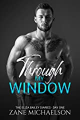 Through My Window: Day One (The Eliza Bailey Diaries Book 1) Kindle Edition