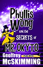 Phyllis Wong and the Secrets of Mr. Okyto: A Phyllis Wong Mystery (The Phyllis Wong Mysteries Book 1) (English Edition)