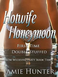Hotwife Honeymoon - First Time Double Stuffed: MFM Wedding Party
