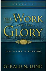 The Work and the Glory - Volume 2 - Like a Fire is Burning Kindle Edition