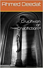 Crucifixion or Crucifiction?