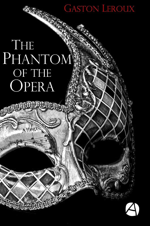 嫌悪才能遮るThe Phantom of the Opera (ApeBook Classics 57) (English Edition)