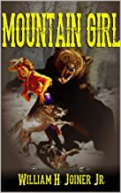A Frontier Western: Mountain Girl: Called Home: A Frontier Western From The Author of
