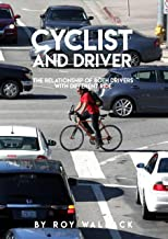 Cyclist And Driver, The Relationship Of Both Drivers With Different Ride
