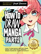 How to Draw Manga (Includes Anime, Manga and Chibi) Part 2 Drawing Manga Figures (How to Draw Anime Book 5)